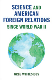 Science and American Foreign Relations since WWII book cover
