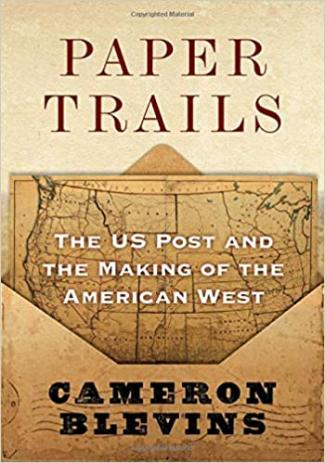 """A sepia toned cover page with the words """"Paper Trails"""" dominating the top and the words """"Cameron Blevins"""" filling the bottom of the image. In the background is an open, rustic looking envelope with an antique map of the U.S.A. peaking out."""