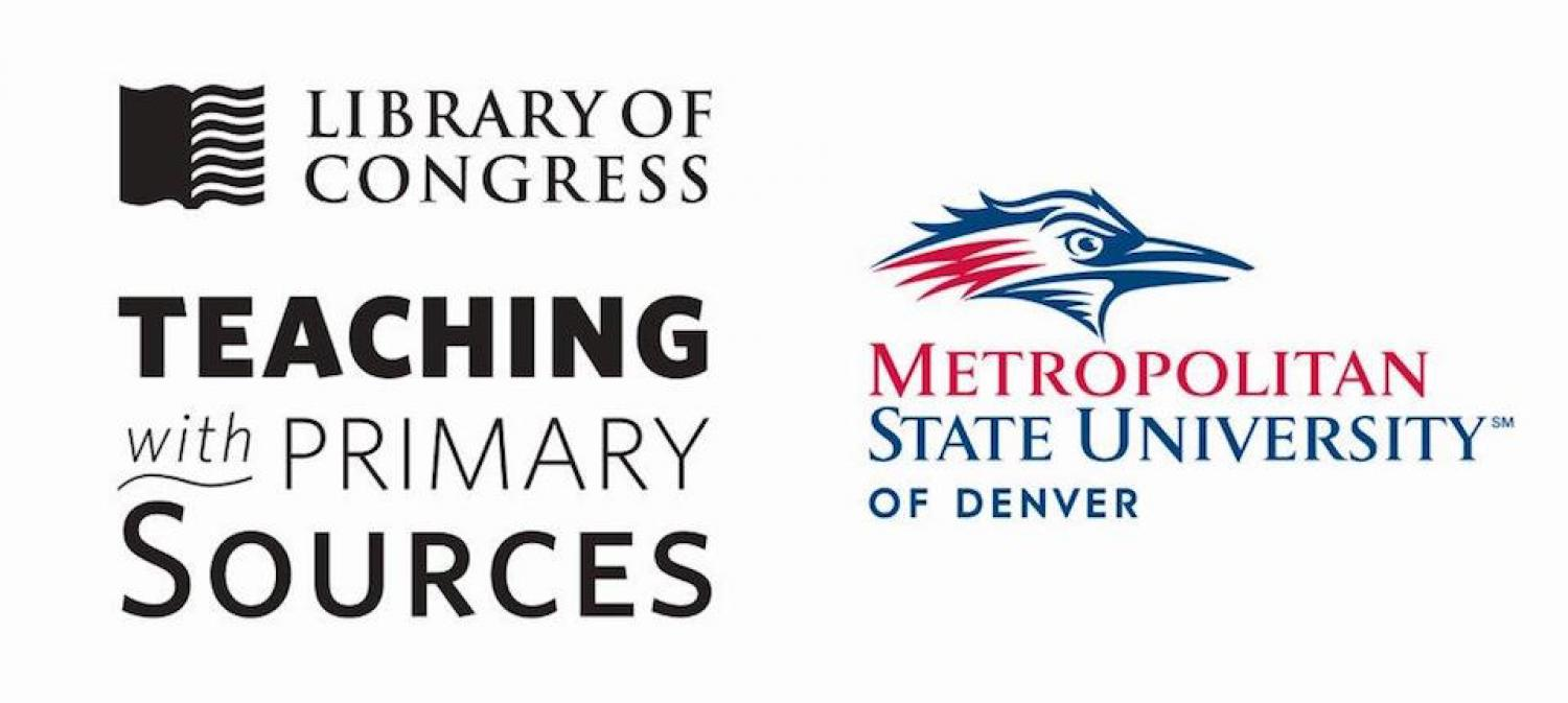 Library of Congress Teaching with Primary Sources Metropolitan State University of Denver