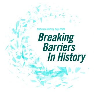 national history day 2020 breaking barriers in history