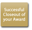 Successful closeout of your award