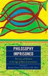 The Love of Wisdom in the Age of Man Incarcerated 