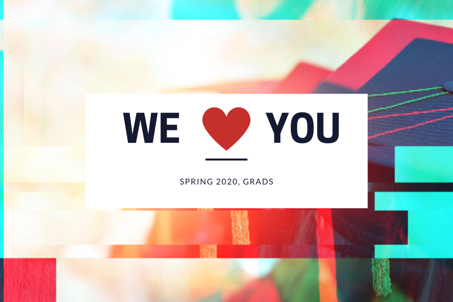 We love our Spring 2020 grads graphic with silhouettte of a graduation cap