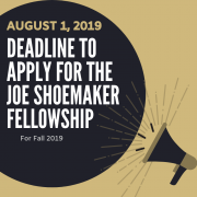 Deadline to apply Apply for the Shoemaker Fellowship August 1, 2019 for Fall 2019